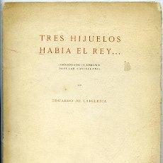 Libros antiguos: EDUARDO DE LAIGLESIA: 'TRES HIJUELOS HABÍA EL REY...' (ORÍGENES DE UN ROMANCE POPULAR CASTELLANO). Lote 49325587