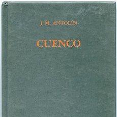 Libros antiguos: J. M. ANTOLÍN: CUENCO (1985-1989). DIPUTACIÓN DE VALLADOLID. FUNDACIÓN JORGE GUILLÉN. Lote 49355162