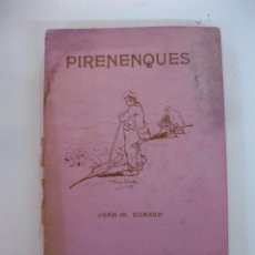 Libros antiguos: PIRENENQUES. JOAN M. GUASCH. BARCELONA 1910.. Lote 49444259