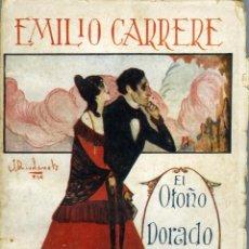 Libros antiguos: EMILIO CARRÈRE, EL OTOÑO DORADO, (OBRAS COMPLETAS. VOL. II), MADRID, RENACIMIENTO, 1924.. Lote 49472198