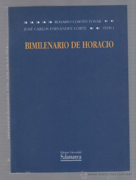 BIMILENARIO DE HORACIO. EDICIONES UNIVERSIDAD DE SALAMANCA. 1994. VARIOS AUTORES. 1º EDICION (Libros antiguos (hasta 1936), raros y curiosos - Literatura - Poesía)