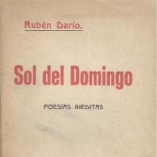 Libros antiguos: RUBÉN DARÍO. SOL DEL DOMINGO. POESÍAS INÉDITAS. 1ª ED. MADRID, 1917.. Lote 49675047
