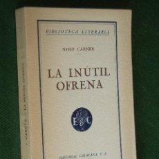 Libros antiguos: LA INUTIL OFRENA - JOSEP CARNER - ED.CATALANA 1924. Lote 49700583