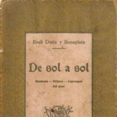 Libros antiguos: DE SOL A SOL / E. DORIA Y BONAPLATA. BCN : L'AVENÇ, 1900. 19X12CM. 137 P. DEDICAT X AUTOR. Lote 49707725