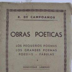 Libros antiguos: L-1088. RAMON DE CAMPOAMOR. OBRAS POETICAS. ILUSTRADO. AÑOS CUARENTA.. Lote 49727358