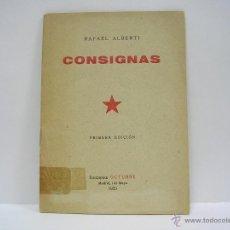 Libros antiguos: RAFAEL ALBERTI. CONSIGNAS. 1933. PRIMERA EDICIÓN. Lote 49727559