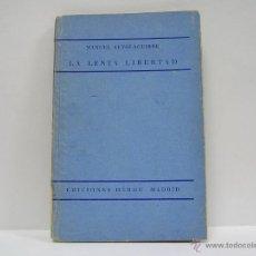 Libros antiguos: MANUEL ALTOLAGUIRRE. LA LENTA LIBERTAD. PRIMERA EDICIÓN. Lote 49727718