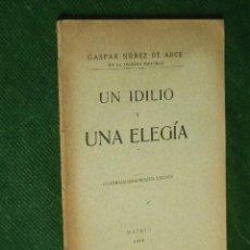 Libros antiguos: UN IDILIO Y UNA ELEGIA, DE GASPAR NUÑEZ DE ARCE, 1915. Lote 49854685