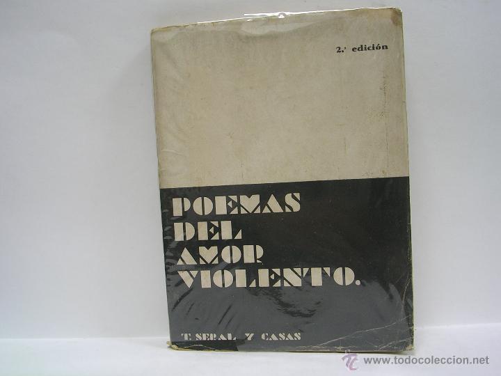 TOMÁS SERAL Y CASAS. POEMAS DEL AMOR VIOLENTO. 1923 (Libros antiguos (hasta 1936), raros y curiosos - Literatura - Poesía)