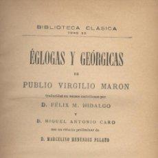 Libros antiguos: PUBLIO VIRGILIO MARON. ÉGLOGAS Y GEÓRGICAS. MADRID, 1897. FS. Lote 49983144