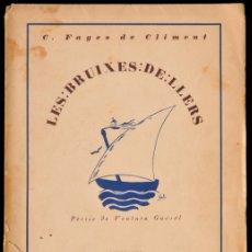 Libros antiguos: LES BRUIXES DE LLERS DE CARLES FAGES DE CLIMENT 1924 - ILUSTRADO POR SALVADOR DALÍ - VANGUARDIAS. Lote 50228718