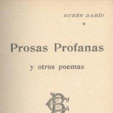 Libros antiguos: RUBÉN DARÍO. PROSAS PROFANAS Y OTROS POEMAS. PARÍS, 1915.. Lote 50086704