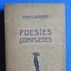 Livres anciens: POESÍES COMPLETES. DEDICADO POR EL AUTOR; RAMON E. BASSEGODA. BONAVÍA & DURÁN, BARCELONA, 1917.. Lote 50557764