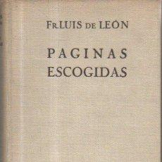 Libros antiguos: PAGINAS ESCOGIDAS. FR. LUIS DE LEÓN. LUIS MIRACLE EDITOR, 1ª EDICIÓN, 1934. Lote 50607790