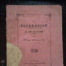 Libros antiguos: 1887 - AVILA - POESIA - LA SEPARACION A MI MADRE , D AUGUSTO DE BARINAGA Y LUIG IMP ROVINA DE MAIZ. Lote 50645379