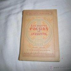 Libros antiguos: LAS MEJORES POESIAS DE CERVANTES. PROLOGADAS Y RECOPILADAS POR M.R.BLANCO-BELMONTE MADRID 1916.. Lote 50776343