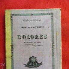 Libri antichi: POESIAS COMPLETAS TOMO I - DOLORES - FEDERICO BALART. Lote 50882812