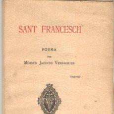 Libros antiguos: JACINTO VERDAGUER: SAN FRANCESCH (POEMA). DEDICATORIA AUTOR. 1ª EDICIÓN.. Lote 50952604