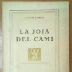 Libros antiguos: LA JOIA DEL CAMI ANTONI CLOSSAS POESIA 1923. Lote 51011637