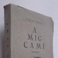Libros antiguos: A MIG CAMI - POESIES - MIQUEL FERRA 1926. Lote 51099714