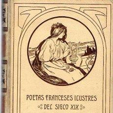 Libros antiguos: POETAS FRANCESES ILUSTRES DEL SIGLO XIX TEODORO LLORENTE. Lote 51384922