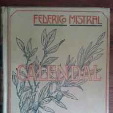 Libros antiguos: CALENDAL. FEDERICO MISTRAL. MONTANER Y SIMON. 1907.. Lote 51481967