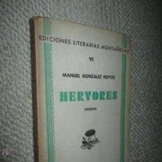 Libros antiguos: HERVORES, POESÍAS, POR MANUEL GONZÁLEZ HOYOS. SANTANDER, 1935. PRÓLOGO DE JOSÉ DEL RÍO SAINZ. Lote 51791057