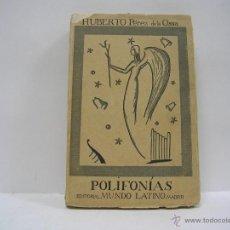 Livres anciens: HUBERTO PÉREZ DE LA OSSA. POLIFONÍAS. PRIMERA EDICIÓN DEDICADA. Lote 52129357