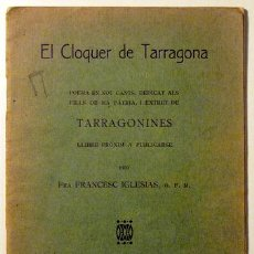 Libri antichi: IGLESIAS, FRANCESC - EL CLOQUER DE TARRAGONA - BARCELONA 1924. Lote 52403977