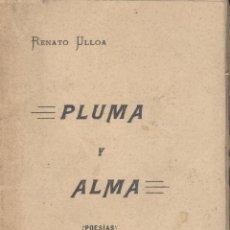 Libros antiguos: RENATO ULLOA. PLUMA Y ALMA. POESÍAS. MADRID, 1913. GALICIA. Lote 51418133