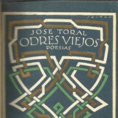 Libros antiguos: ODRES VIEJOS. JOSÉ TORAL. BIBLIOTECA HISPANIA. MADRID. 1923. Lote 52625039