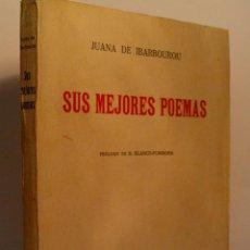 Libros antiguos: SUS MEJORES POEMAS. IBARBOUROU JUANA DE. 1930. Lote 52670607