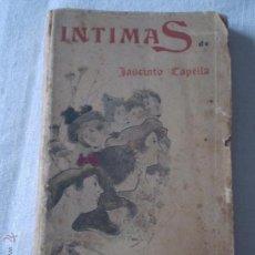 Libros antiguos: JASCINTO CAPELLA.INTIMAS.PROLOGO IGNASI IGLESIAS.BARCELONA.1900.. Lote 52738163