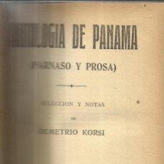 Libros antiguos: ANTOLOGÍA DE PANAMÁ. DEMETRIO KORSI. CASA EDITORIAL MAUCCI. BARCELONA. Lote 52781050