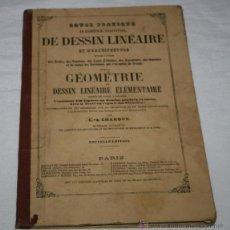 Libros antiguos: LIBRO CURSO PRACTICO DE GEOMETRIA PARA DELINEANTES ARQUITECTURA 365 FIGURAS, C A CHARDON 1864 FRANCE. Lote 52926157