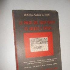 Libros antiguos: LA POESIA DEL SIGLO XX EN AMERICA Y ESPAÑA BUENOS AIRES 1952 EDICIONES LA REVISTA CABALLO DE FUEGO. Lote 52981722