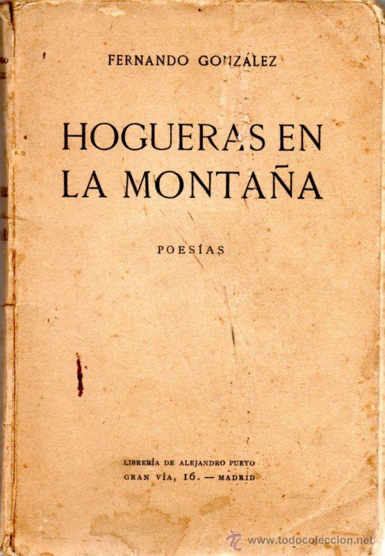 HOGUERAS EN LA MONTAÑA,FERNANDO GONZALEZ,1924, FIRMADA POR EL AUTOR, RARISIMO (Libros antiguos (hasta 1936), raros y curiosos - Literatura - Poesía)