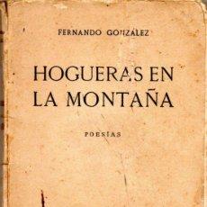 Libros antiguos: HOGUERAS EN LA MONTAÑA,FERNANDO GONZALEZ,1924, FIRMADA POR EL AUTOR, RARISIMO. Lote 52987914