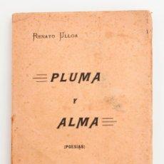 Libros antiguos: PLUMA Y ALMA (POESÍAS). RENATO ULLOA. MADRID, 1913. GALICIA. Lote 53648589