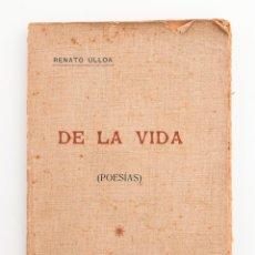 Libros antiguos: DE LA VIDA (POESÍAS). RENATO ULLOA. MONDARÍZ, 1919. GALICIA. Lote 53648612