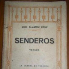 Libros antiguos: LUIS ALVAREZ CRUZ. SENDEROS. LA LAGUNA. TENERIFE. CANARIAS. DEDICADO AUTOR. 1927. Lote 51810516