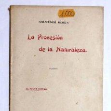 Libros antiguos: LA PROCESION DE LA NATURALEZA. POEMA. EL POETA FUTURO. SALVADOR RUEDA. MADRID 1908.. Lote 53892657