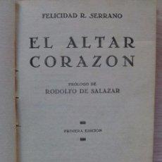 Libros antiguos: EL ALTAR CORAZON - POESIAS - FELICIDAD R. SERRANO 1933 - ENCUADERNACION PROPIA. Lote 53918340