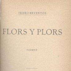 Libros antiguos: ISIDRO REVENTÓS. FLORS Y PLORS. POEMET. BARCELONA, C. 1912. CATALUÑA. Lote 54135245