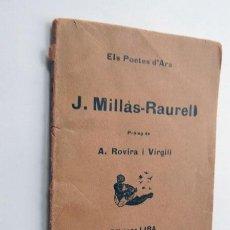 Libros antiguos: J. MILLAS - RAURELL / ELS POETES D' ARA / PROLOGO DE A. ROVIRA I VIRGILI / ED. LIRA 1924 . Lote 54354961