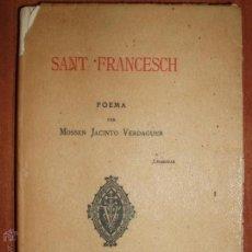 Libros antiguos: SANT FRANCESCH. POEMA PER MOSSEN JACINTO VERDAGUER. BARCELONA 1895. Lote 54374451