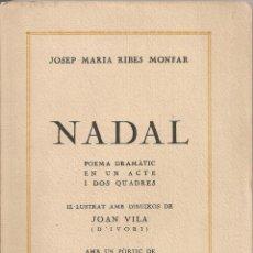 Libros antiguos: NADAL POEMA DRAMATIC / J.M. RIBES MONFAR, IL. D' IVORI, PROL.T. ROIG I LLOP. BCN, 1936. 20X13CM. 72P. Lote 54438862