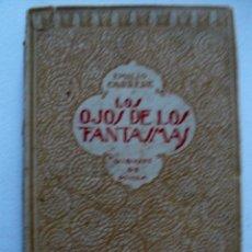 Libros antiguos: EMILIO CARRÉRE LOS OJOS DE LOS FANTASMAS DIBUJOS DE OCHOA 1920 PRIMERA EDICIÓN. Lote 54520912