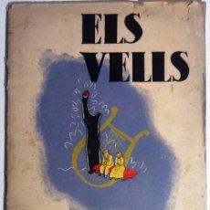 Libros antiguos: ELS VELLS . 1936. FONT DE POESIA. FERRAN AGULLO, VICTOR CATALA, JOSEP CARNER, MIQUEL FORTEZA. Lote 54643832