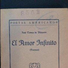 Livres anciens: 1924 - JOSÉ TORRES DE VIDAURRE - EL AMOR INFINITO - DEDICATORIA AUTÓGRAFA A PRIMO DE RIVERA. Lote 54760991
